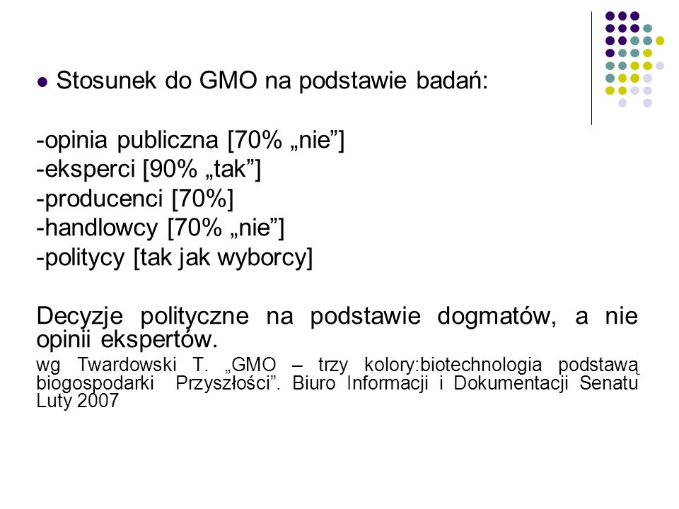 """Stosunek do GMO na podstawie badań: -opinia publiczna [70% """"nie ]"""